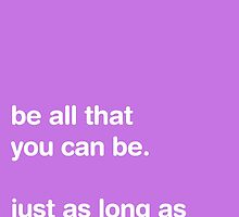 Be All That You Can Be - Pastel - Typography [PURPLE] by Styl0