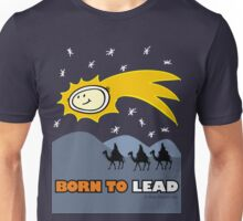 Born to lead Unisex T-Shirt