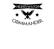 I am a commander in the nights watch - game of thrones Photographic Print