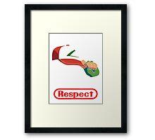 Respect Framed Print
