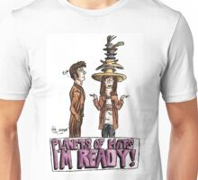 Planets of hats I'm ready! Unisex T-Shirt