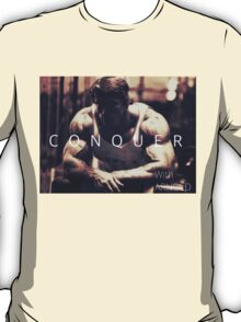 Conquer with Arnold Schwarzenegger T-Shirt