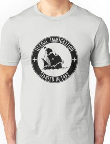 Illegal Immigration Started in 1492 Unisex T-Shirt