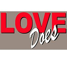 Love Does Words Photographic Print