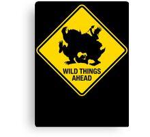 Wild Things Ahead Canvas Print