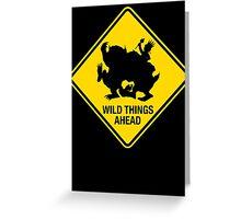 Wild Things Ahead Greeting Card