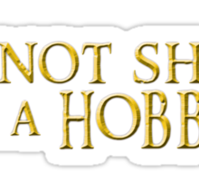 I'm not short, Im a Hobbit Sticker