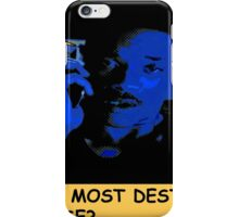 THE MOST DESTRUCTIVE FORCE IN THE UNIVERSE(C2015) iPhone Case/Skin