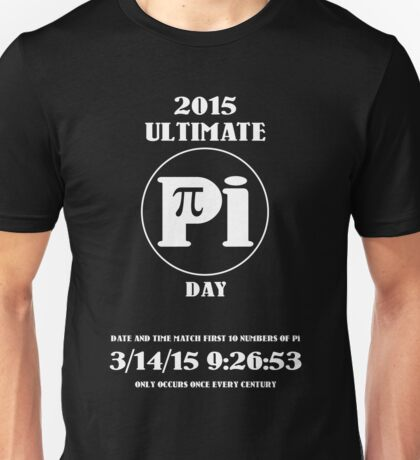 Pi Day 2015 -- Once in a Century Unisex T-Shirt