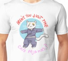 Aren't you just the cat's pajamas? Unisex T-Shirt