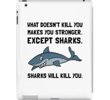Sharks Will Kill You iPad Case/Skin