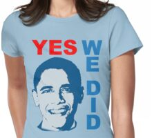 YES WE DID Obama Victory T-shirt Womens Fitted T-Shirt