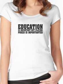 Education Is Important Poker Player Women's Fitted Scoop T-Shirt