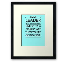 I'm A Leader Not A Follower Framed Print