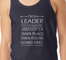 I'm A Leader Not A Follower Tank Top