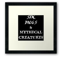 Sex, Drugs & Mythical Creatures Framed Print