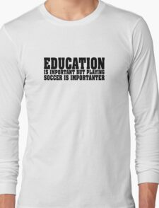 Education Is Important Soccer Player T-Shirt