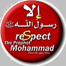 PLEASE RESPECT MY PROPHET MOHAMED by purelife