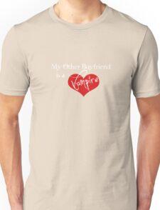 My Other Boyfriend Is A Vampire Unisex T-Shirt