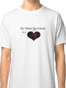 My Other Boyfriend Is A Vampire version 2 Classic T-Shirt