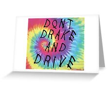 Don't Drake and Drive Greeting Card