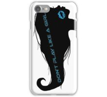 Don't Play Like a Girl... iPhone Case/Skin