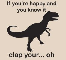 If You're Happy And You Know It Clap Your.. oh by SwazzleSwazz