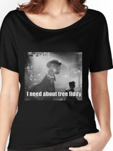 Imma need bout tree fiddy Women's Relaxed Fit T-Shirt