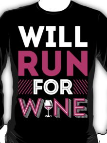 Funny Will Run For Wine T-shirt T-Shirt
