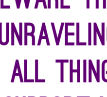 Unraveling of all things Sticker