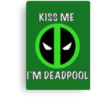 Kiss Me I'm Deadpool (Logo-Green) Canvas Print