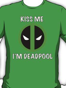 Kiss Me I'm Deadpool (Logo-Green) T-Shirt
