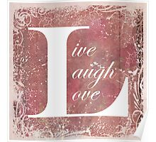 Now That is A Motto To Live By Live Laugh Love Poster