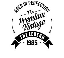 Vintage 1985 Aged To Perfection Photographic Print