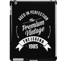 Vintage 1985 Aged To Perfection iPad Case/Skin