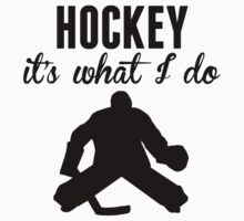 Hockey It's What I Do Kids Clothes