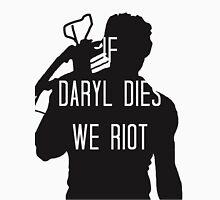 If Daryl Dies We Riot Unisex T-Shirt