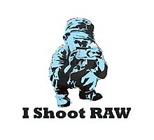 I shoot RAW Photographic Print