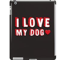 I Love My Dog iPad Case/Skin