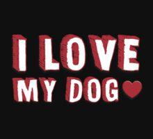 I Love My Dog by romysarah