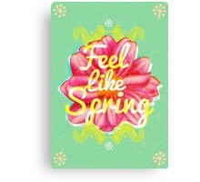 Feel Like Spring Canvas Print