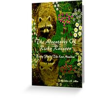 { Book Cover } The Adventures of Ricky Raccoon ~  Ricky finds the lost meadow   Greeting Card
