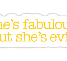 Mean Girls - She's fabulous, but she's evil Sticker