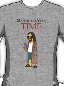 Dude of the year. T-Shirt