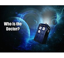 Who is the Doctor? Photographic Print