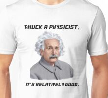 Phuck a Physicist Unisex T-Shirt