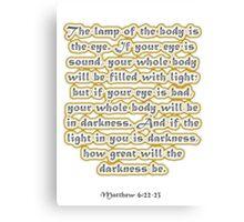 Matthew 6:22-23 Canvas Print