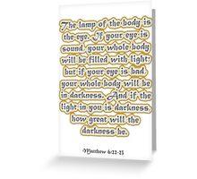 Matthew 6:22-23 Greeting Card
