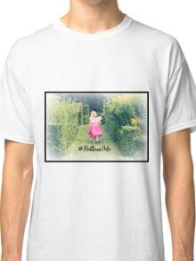 Follow me into Fantasy Classic T-Shirt