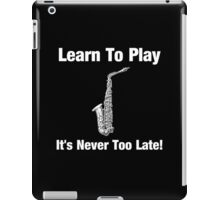 Learn To Play Saxophone iPad Case/Skin